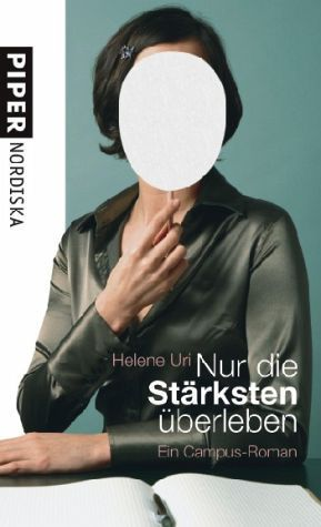 Nur die Stärksten überleben. Ein Campus-Roman  by  Helene Uri