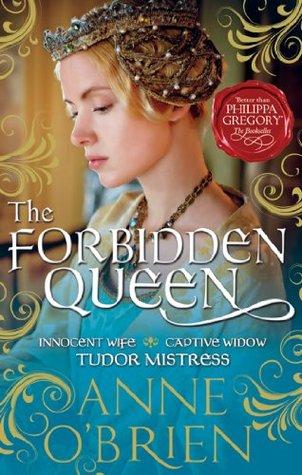 The Forbidden Queen  by  Anne OBrien