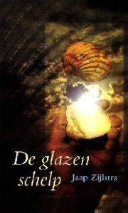 De Glazen Schelp  by  Jaap Zijlstra