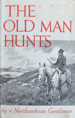 The Old Man Hunts  by  Northumbrian Gentleman