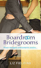 Boardroom Bridegrooms: The Corporate Bridegroom / The Marriage Merger / The Tycoons Takeover  by  Liz Fielding