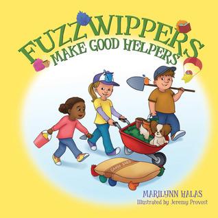 Fuzzwippers Make Good Helpers Marilynn Halas