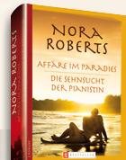 Affäre im Paradies / Die Sehnsucht der Pianistin Nora Roberts