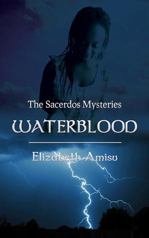 Waterblood (The Sacerdos Mysteries #3)  by  Elizabeth Amisu