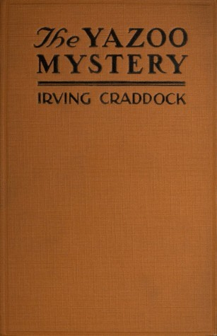 The Yazoo Mystery  by  Irving Craddock
