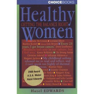 Healthy Women: Getting the Balance Right  by  Hazel Edwards