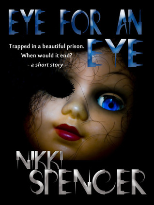 Eye For An Eye  by  Nikki Spencer