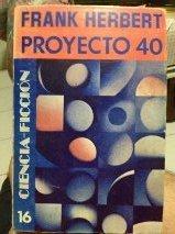 Proyecto 40  by  Frank Herbert
