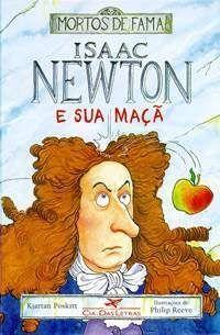 Isaac Newton e a sua Maçã Kjartan Poskitt