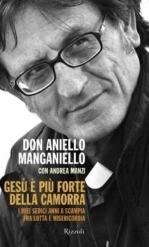 Gesù è più forte della camorra  by  Don Aniello Masaniello