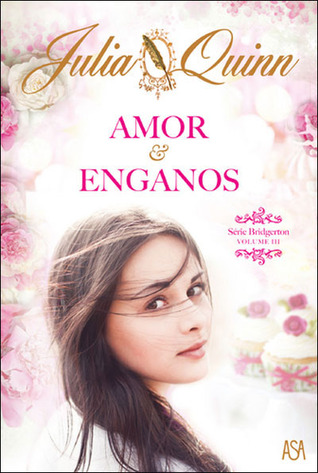 Amor e Enganos (Bridgertons, #3)  by  Julia Quinn