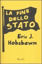 La fine dello Stato  by  Eric J. Hobsbawm