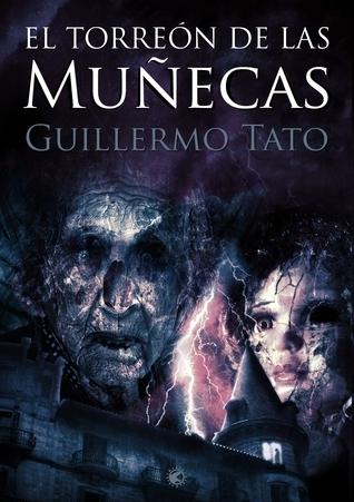 El torreón de las muñecas  by  Guillermo Tato