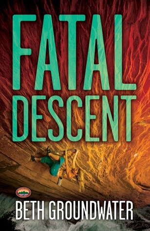 Fatal Descent (An RM Outdoor Adventures Mystery, #3)  by  Beth Groundwater