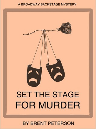 Set The Stage For Murder  by  Brent Peterson