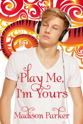 Play Me, Im Yours [Library Edition] Madison  Parker