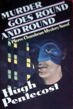 Murder Goes Round and Round  (Pierre Chambrun Mystery Novel, #22) Hugh Pentecost