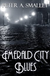 Emerald City Blues Peter A. Smalley
