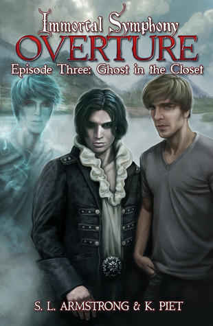 Overture: Ghost in the Closet (Immortal Symphony: Overture #3)  by  S.L. Armstrong