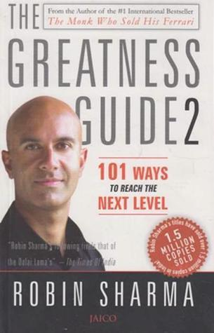 The Greatness Guide, Book 2: 101 More Insights to Get You to World Class Robin S. Sharma