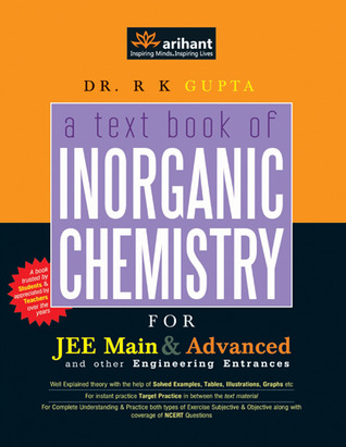 A Textbook of Inorganic Chemistry for JEE Main & Advanced and Other Engineering Entrances  by  R.K. Gupta