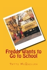 Freddy Wants to Go to School  by  Patti McQuillen
