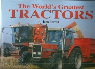 Worlds Greatest Tractors, The  by  John  Carroll