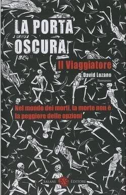 La Porta Oscura: Il Viaggiatore  by  David Lozano Garbala