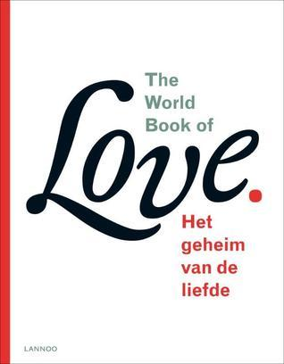 The World Book of Love - Het geheim van de liefde  by  Leo Bormans