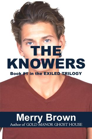 The Knowers (The Exiled Trilogy, #1)  by  Merry Brown