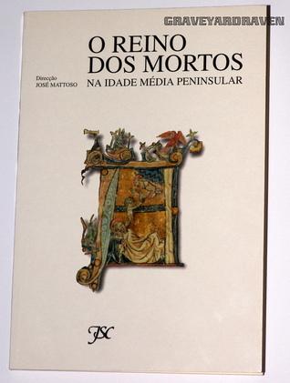 O reino dos mortos na idade média peninsular  by  José Mattoso