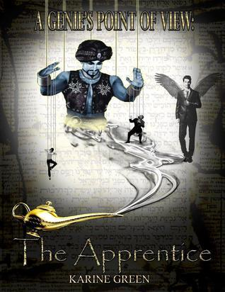 The Apprentice (A Genies Point of View, #1) Karine Green