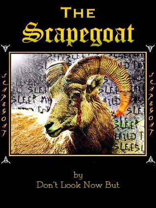 The Scapegoat  by  Dont Look Now But