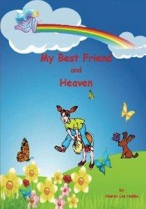My Best Friend and Heaven Sharon Lee Hobbs
