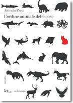 Lordine animale delle cose  by  Antonio Prete
