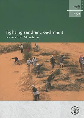 Fighting Sand Encroachment: Lessons from Mauritania Food and Agriculture Organization of the United Nations