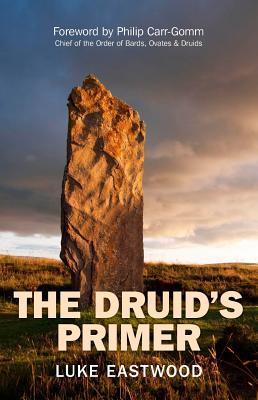 The Druids Primer  by  Luke Eastwood