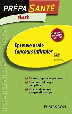 Flash Epreuve Orale Concours Infirmier  by  Ghyslaine Benoist
