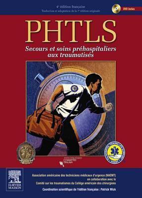 Phtls Secours Et Soins Prehospitaliers Aux Traumatises, 4e + DVD  by  NAEMT