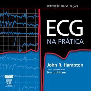 ECG Na Pratica  by  John R. Hampton