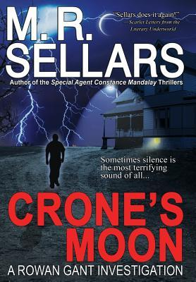 Crones Moon: A Rowan Gant Investigation  by  M.R. Sellars