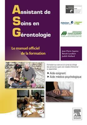 Assistant de Soins en Gerontologie: Le Manuel Officiel de La Formation Jean-Pierre Aquino