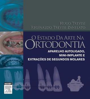 O Estado Da Arte Na Ortodontia Hugo Trevisi