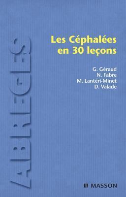 Les Cephalees En 30 Lecons  by  Dominique G. Raud