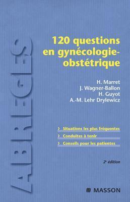 120 Questions En Gynecologie-Obstetrique  by  Henri Marret
