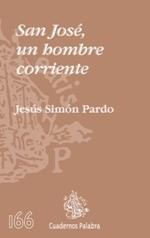 San José, un hombre corriente Jesús Simón Pardo