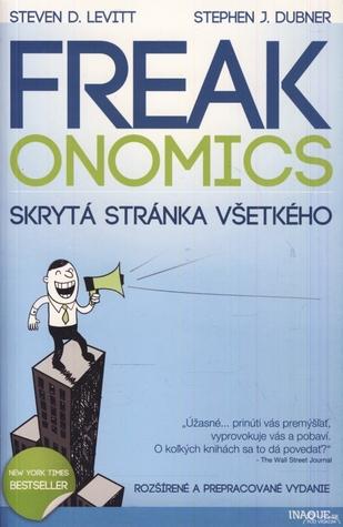 Freakonomics: Skrytá stránka všetkého Steven D. Levitt