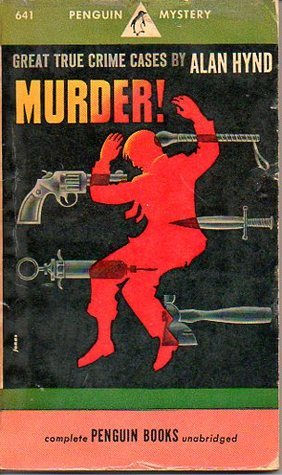 Murder!   Great True Crime Cases Alan Hynd