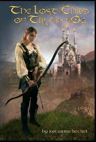 The Lost Child of Tir na Nog  by  Katarina Bethel