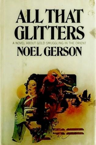 All That Glitters  by  Noel B. Gerson